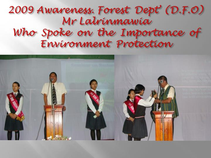2009 Awareness. Forest  Dept' (D.F.O)