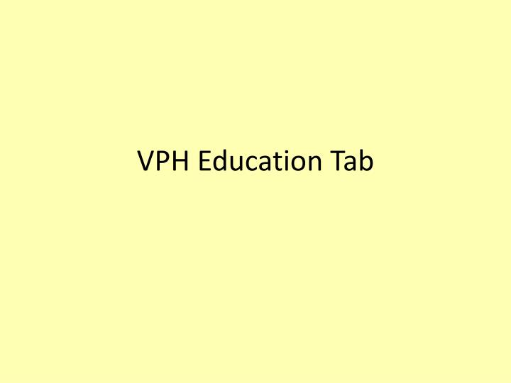 VPH Education Tab