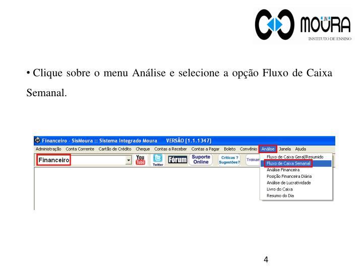 Clique sobre o menu Análise e selecione a opção Fluxo de Caixa