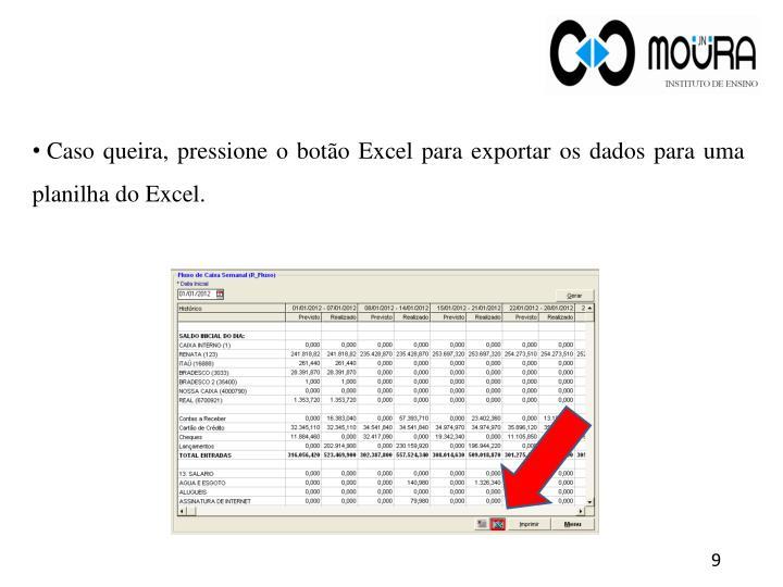 Caso queira, pressione o botão Excel para exportar os dados para uma planilha do Excel.