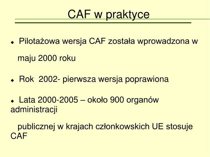 Pilotażowa wersja CAF została wprowadzona w