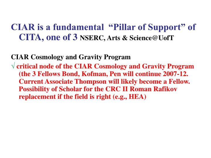 "CIAR is a fundamental  ""Pillar of Support"" of CITA, one of 3"