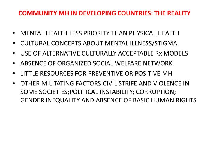 COMMUNITY MH IN DEVELOPING COUNTRIES: THE REALITY