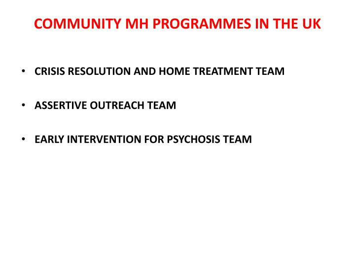 COMMUNITY MH PROGRAMMES IN THE UK