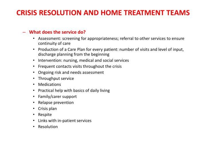 CRISIS RESOLUTION AND HOME TREATMENT TEAMS