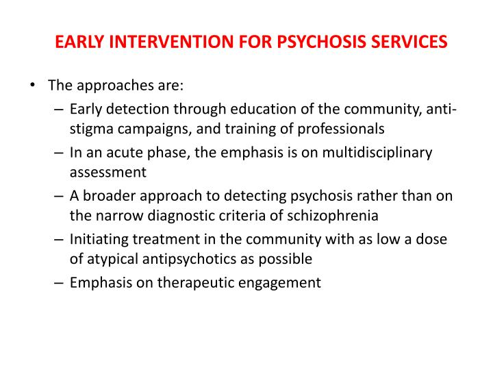 EARLY INTERVENTION FOR PSYCHOSIS SERVICES