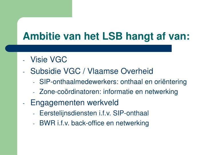 Ambitie van het LSB hangt af van: