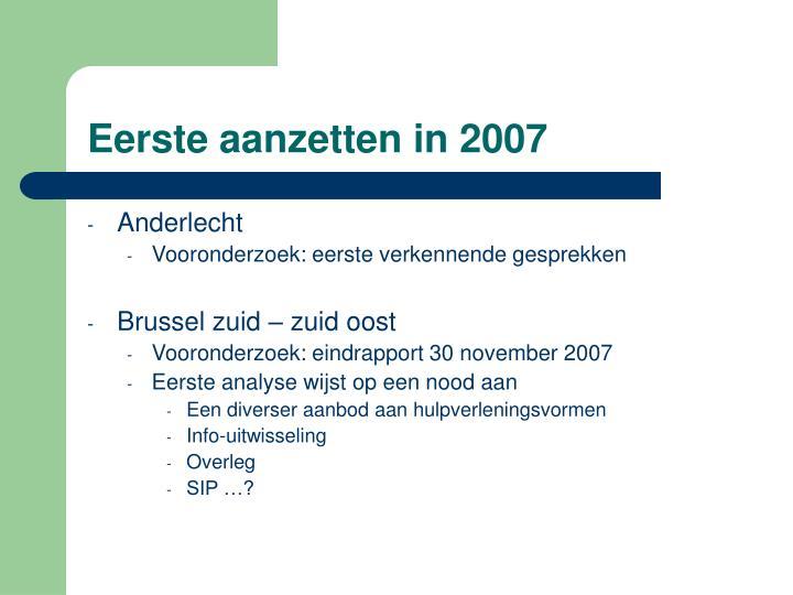 Eerste aanzetten in 2007