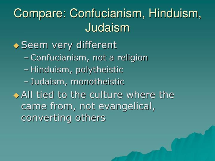 Compare: Confucianism, Hinduism, Judaism
