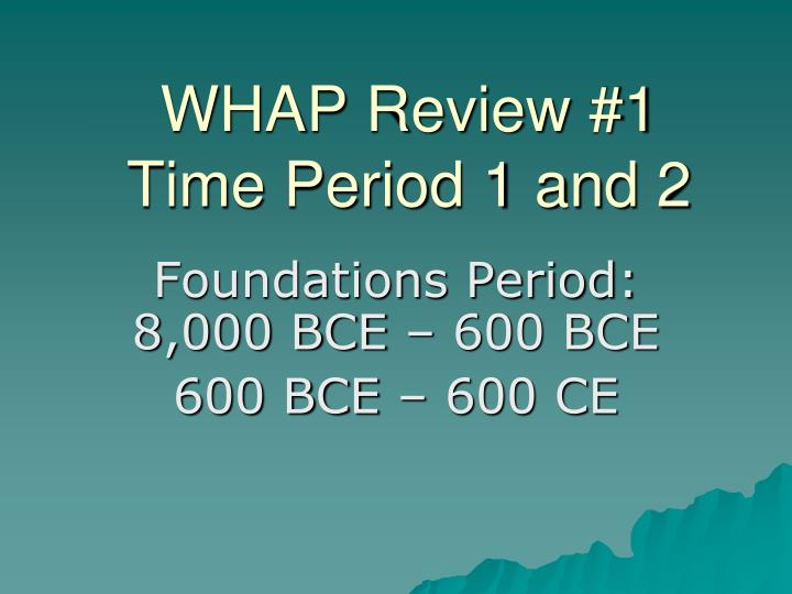 Whap review 1 time period 1 and 2
