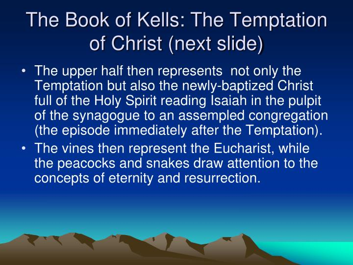 The Book of Kells: The Temptation of Christ (next slide)