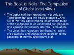 the book of kells the temptation of christ next slide