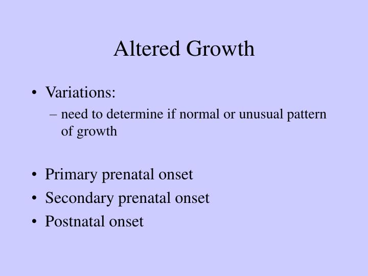 Altered Growth