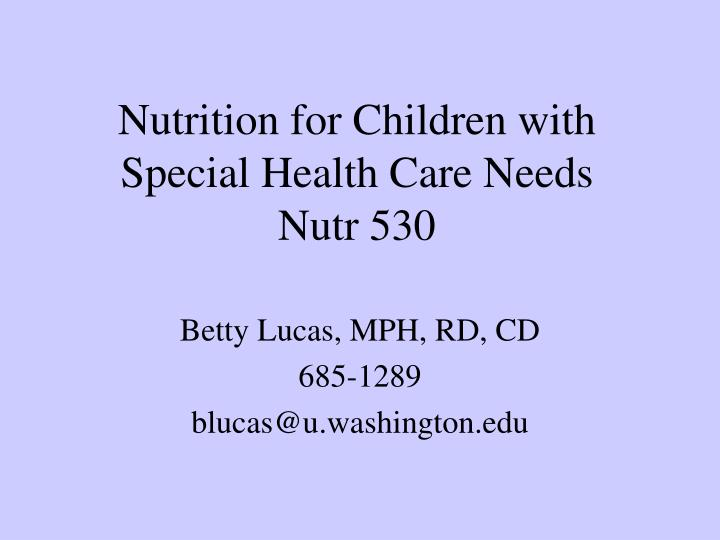 Nutrition for children with special health care needs nutr 530