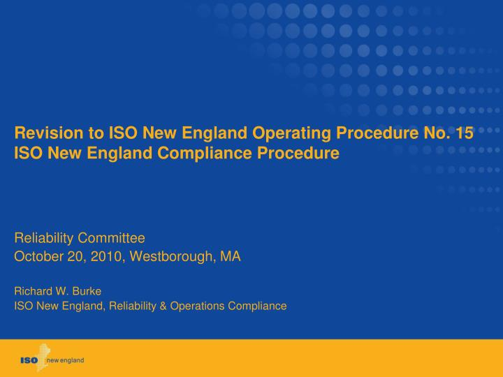 Revision to iso new england operating procedure no 15 iso new england compliance procedure
