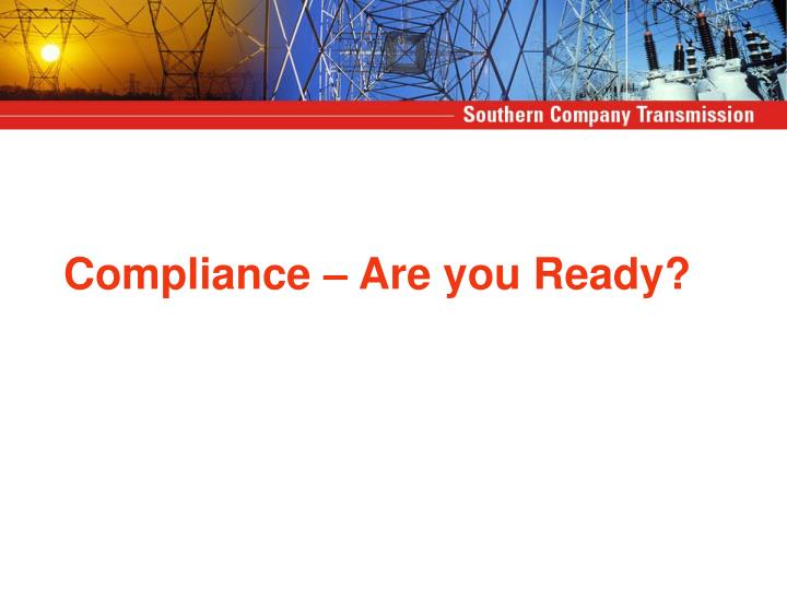 Compliance – Are you Ready?