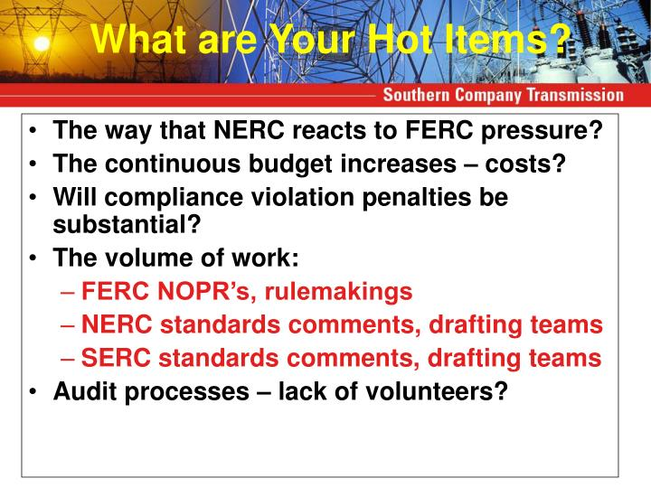 The way that NERC reacts to FERC pressure?