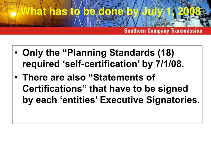 "Only the ""Planning Standards (18) required 'self-certification' by 7/1/08."