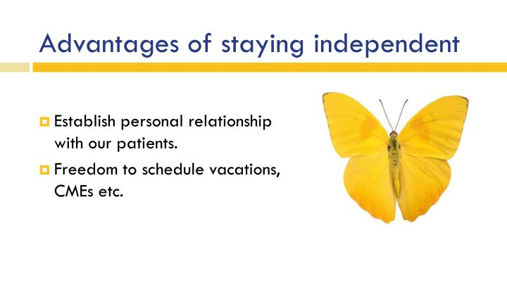 Advantages of staying independent