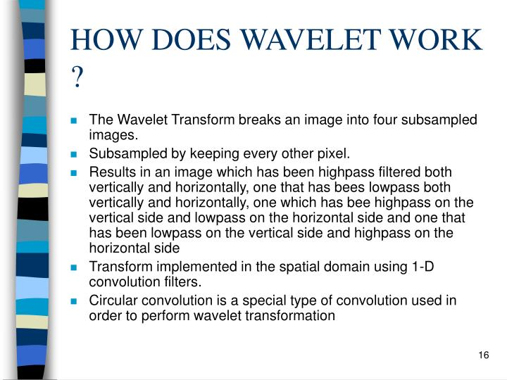 HOW DOES WAVELET WORK ?