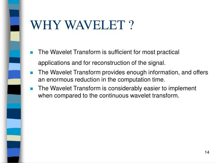 WHY WAVELET ?