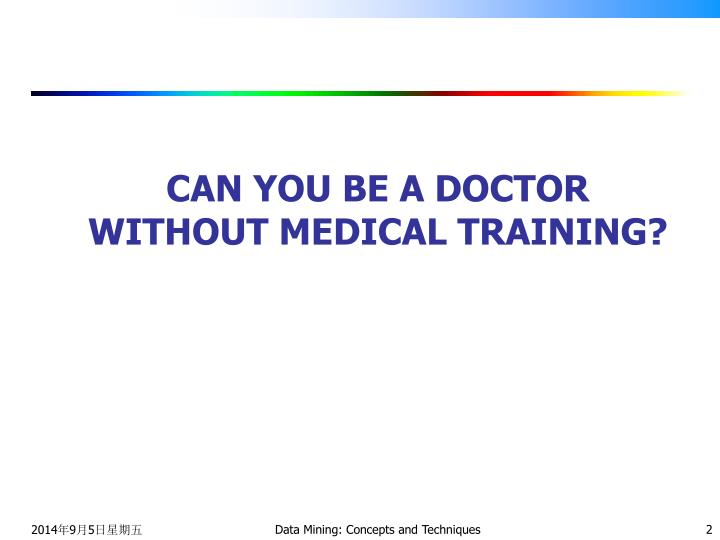 Can you be a doctor without medical training