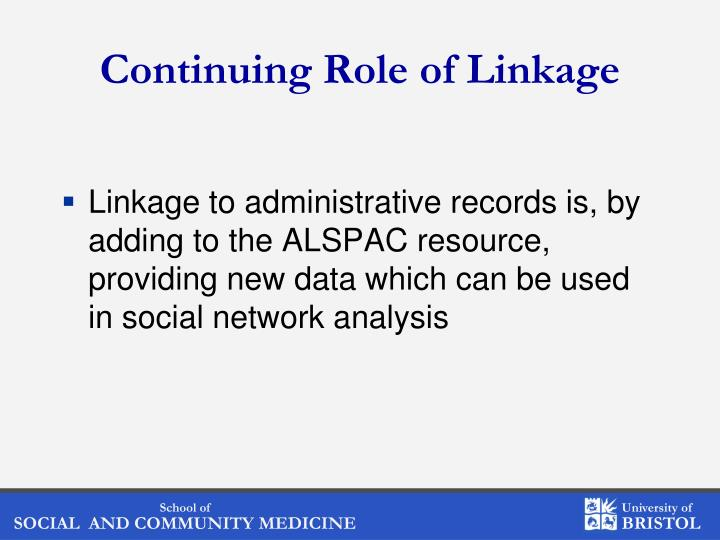 Continuing Role of Linkage
