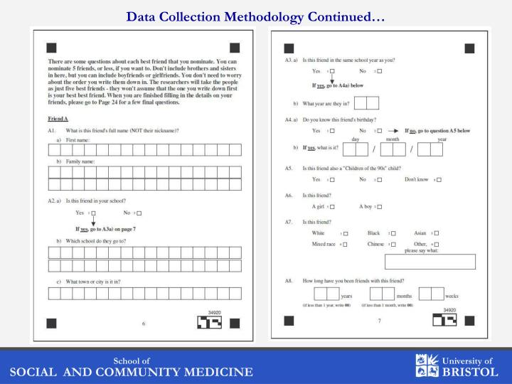Data Collection Methodology Continued…