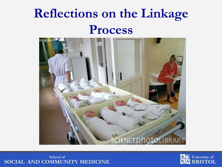 Reflections on the Linkage Process