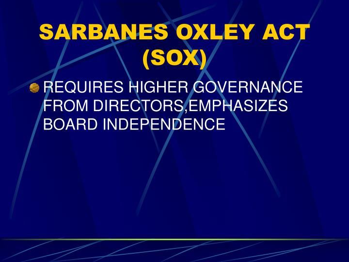 SARBANES OXLEY ACT (SOX)