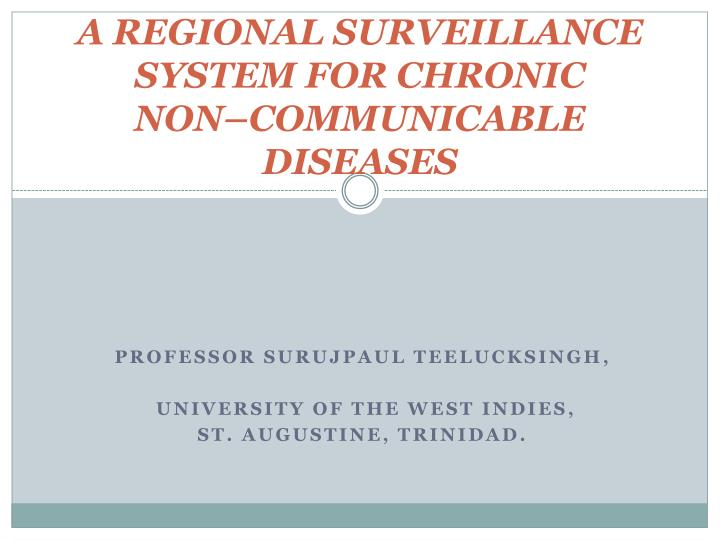 A regional surveillance system for chronic non communicable diseases