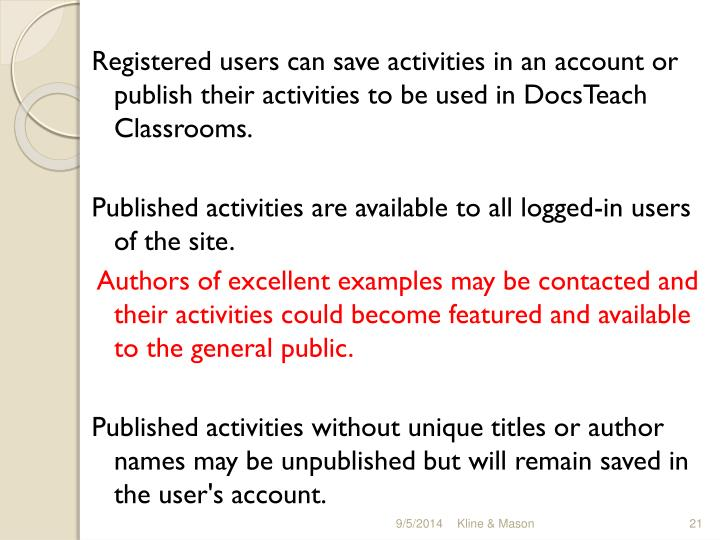 Registered users can save activities in an account or publish their activities to be used in DocsTeach Classrooms.