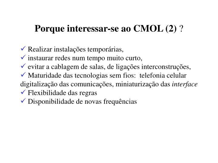 Porque interessar-se ao CMOL (2)