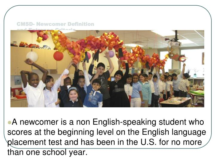 CMSD- Newcomer Definition