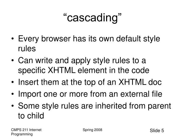 """cascading"""