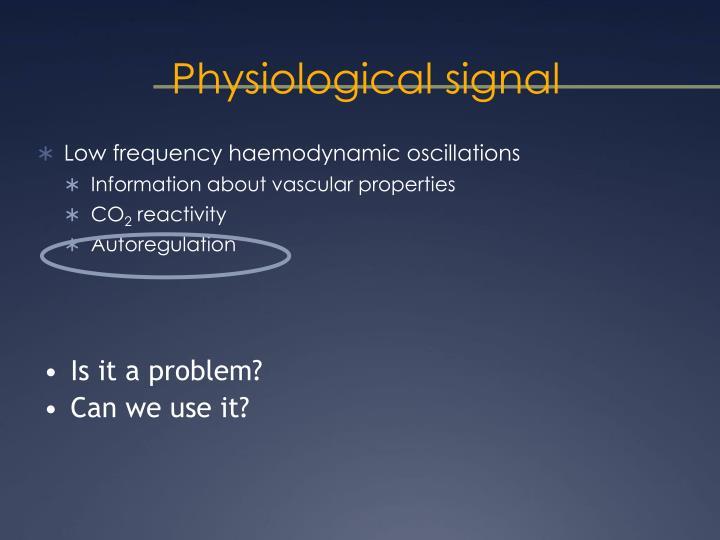 Physiological signal
