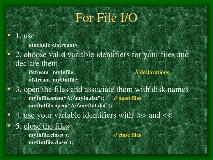 For File I/O