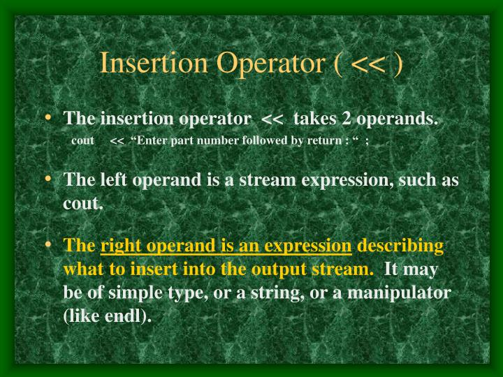 Insertion Operator ( << )
