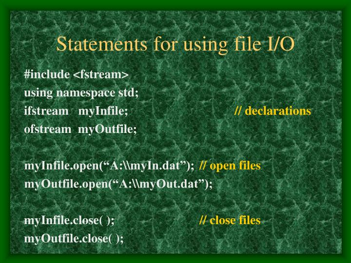 Statements for using file I/O