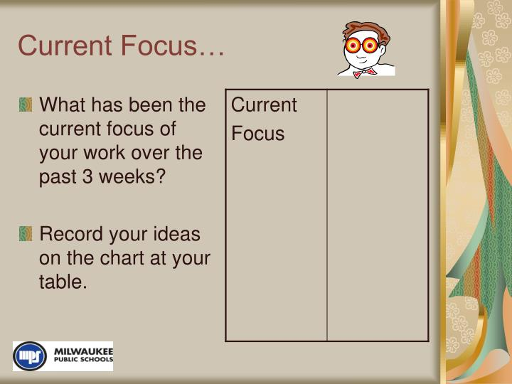 Current focus