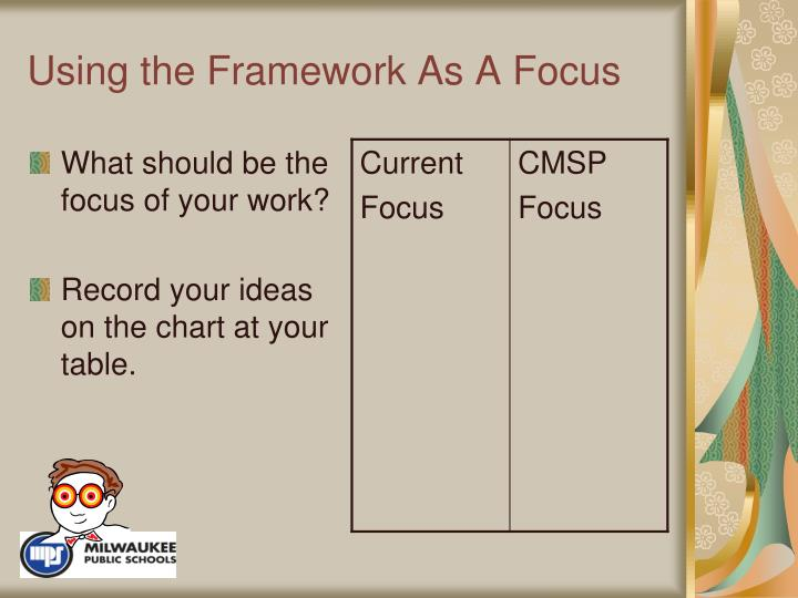 Using the Framework As A Focus