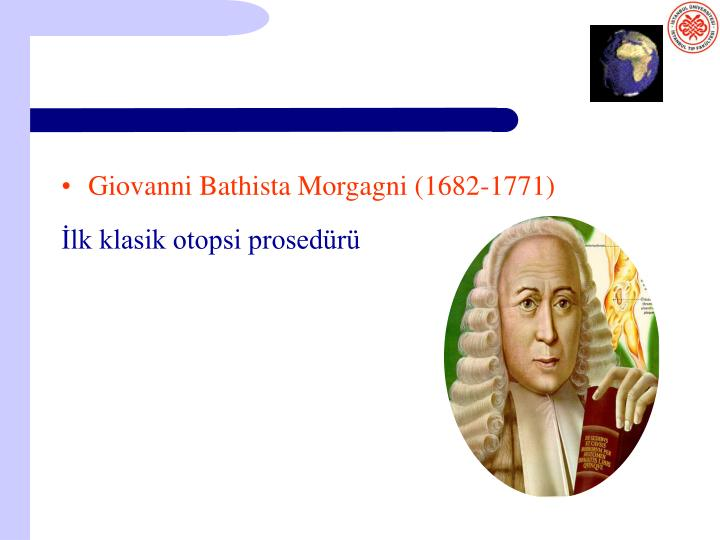 Giovanni Bathista Morgagni (1682-1771)