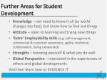 further areas for s tudent development