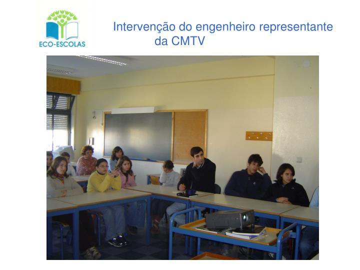 Intervenção do engenheiro representante da CMTV