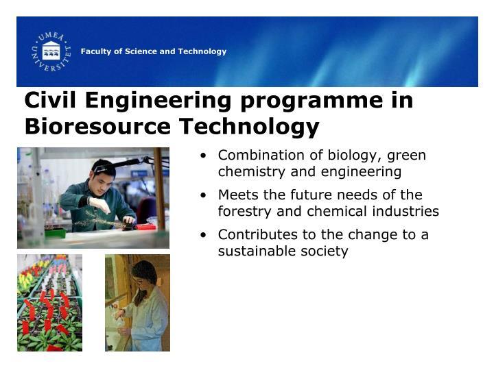 Civil Engineering programme in Bioresource Technology