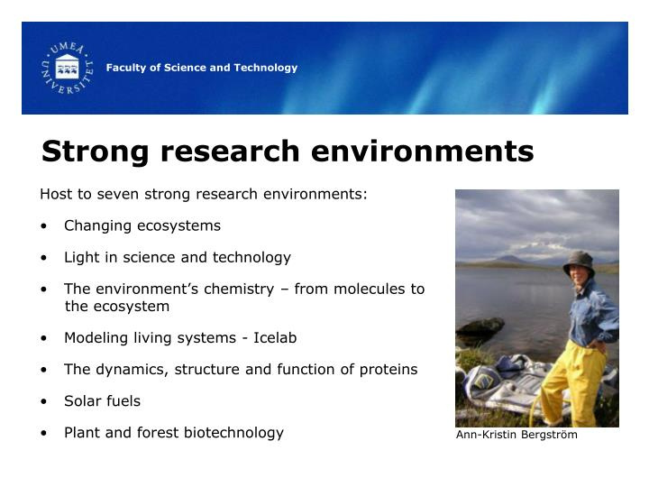 Strong research environments