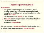 attention point movement