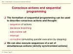 conscious actions and sequential programming