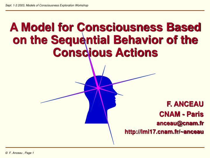 A Model for Consciousness Based on the Sequential Behavior of the Conscious Actions