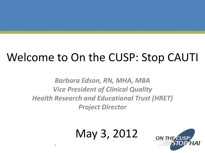 Welcome to On the CUSP: Stop CAUTI